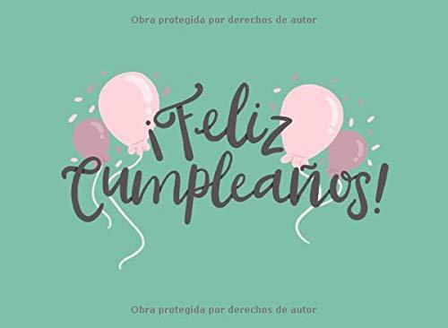 ¡Feliz Cumpleaños!: Libro de Visitas o Firmas para Fiesta de Cumpleaños