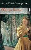 Merlins Tochter: Roman - Anne Eliot Crompton
