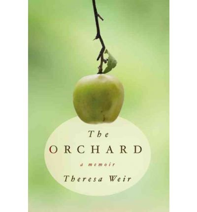 [(The Orchard)] [ By (author) Theresa Weir ] [September, 2011]