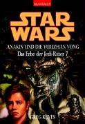 erbe der jedi ritter Star Wars: Das Erbe der Jedi-Ritter 7: Anakin und die Yuuzhan Vong
