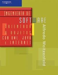 INGENIERÍA DE SOFTWARE ORIENTADA A OBJETOS CON UML, JAVA E INTERNET por Alfredo Weitzenfeld