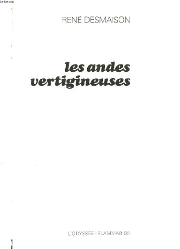 LES ANDES VETIGINEUSES par DESMAISON RENE