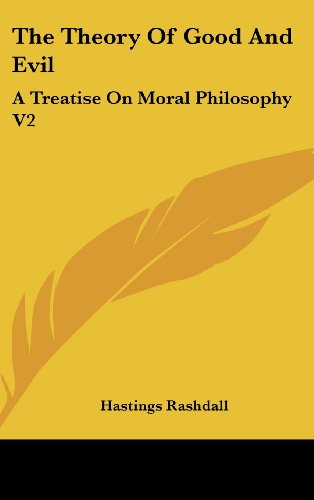 The Theory Of Good And Evil: A Treatise On Moral Philosophy V2