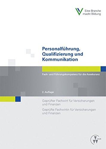 Personalführung, Qualifizierung und Kommunikation: Geprüfter Fachwirt für Versicherungen und Finanzen/Geprüfte Fachwirtin für Versicherungen und Finanzen (Fachwirt-Literatur)