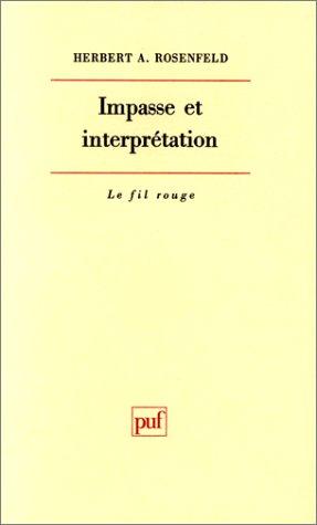 Impasse et interprétation par Herbert A. Rosenfeld