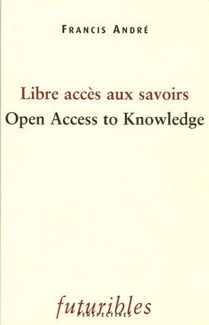 Libre accès aux savoirs : Open Access to Knwoledge