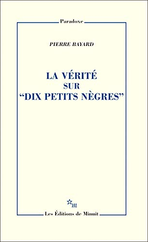 La vérité sur Dix petits nègres par Pierre Bayard