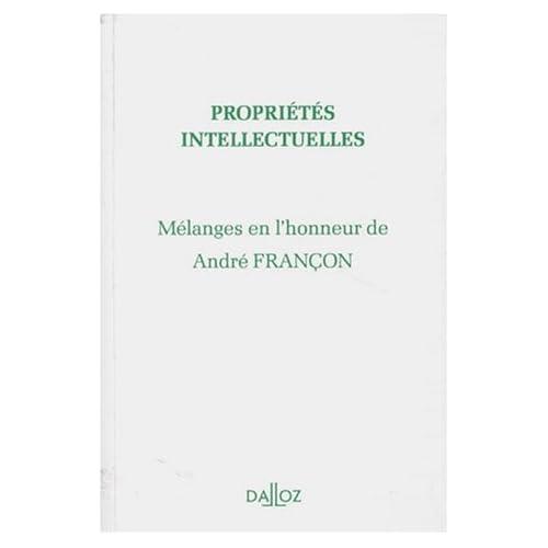 Mélanges en l'honneur de André Françon. Propriétés intellectuelles