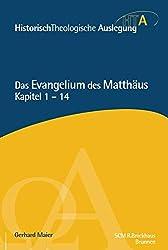 Das Evangelium des Matthäus, Kapitel 1-14 (Historisch Theologische Auslegung)
