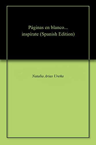 Páginas en blanco... inspírate por Natalia Arias Ureña