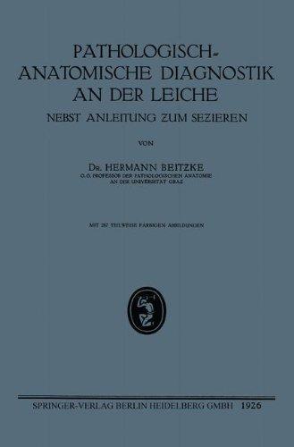 Pathologisch-Anatomische Diagnostik an der Leiche: Nebst Anleitung zum Sezieren (German Edition)