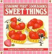 Sweet Things (Usborne first cookbooks) por Angela Wilkes