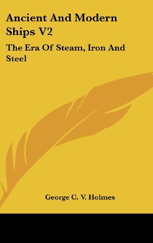Ancient and Modern Ships V2: The Era of Steam, Iron and Steel