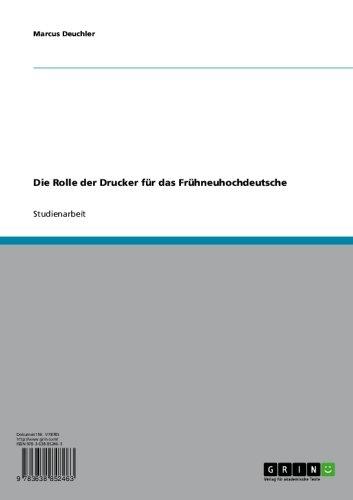 Die Rolle der Drucker für das Frühneuhochdeutsche