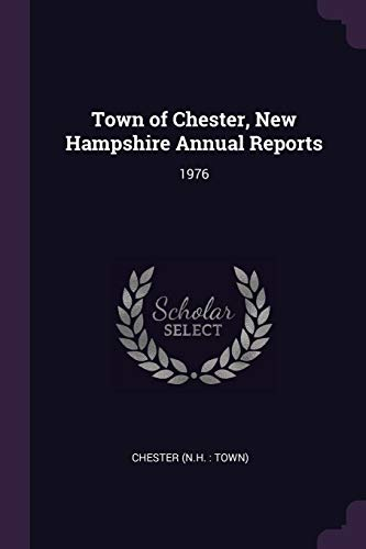 Town of Chester, New Hampshire Annual Reports: 1976