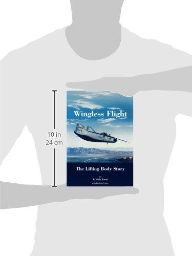 Wingless Flight: The Lifting Body Story (NASA History Series SP-4220)