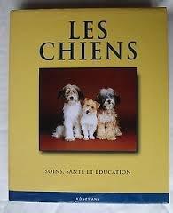 Les chiens : Soins, santé et éducation