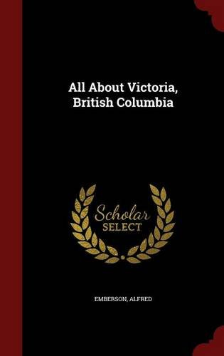 All About Victoria, British Columbia