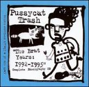 Songtexte von Pussycat Trash - The Brat Years: 1992-1995 (Complete Discography)