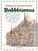 Religionen kennen lernen: Der Buddhismus (ab Klasse 5)