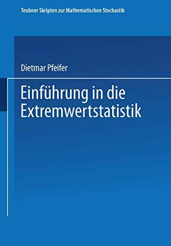 Einfuhrung in die Extremwertstatistik (Teubner Skripten zur mathematischen Stochastik) (German Edition)
