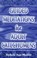 Guided Meditations For Adult Catechumens