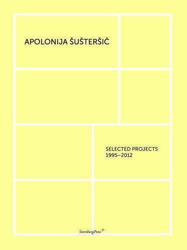 Apolonija Sustersic - Selected Projects 1995-2012
