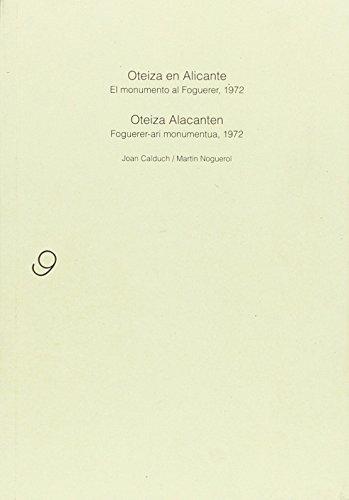 Oteiza en Alicante = Oteiza Alacanten: El monumento al Foguerer, 1972 = Foguerer-ari monumentua, 1972 (Cuadernos del Museo Oteiza)
