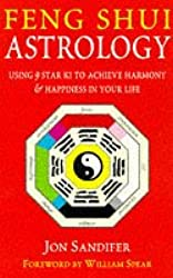 Feng Shui Astrology: Using 9 Star Ki to Achieve Harmony and Happiness in Your Life