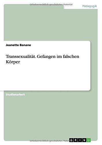 Transsexualität. Gefangen im falschen Körper