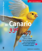 Mi canario y yo (Amo a los animales)
