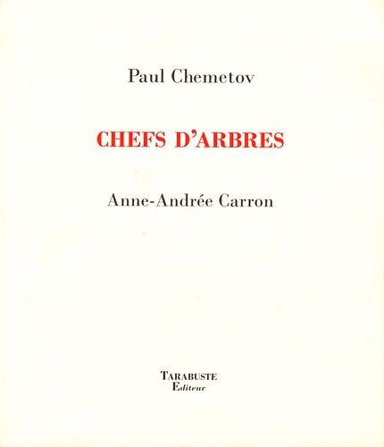 Chefs d'arbres par paul chemetov - anne-andrée carron