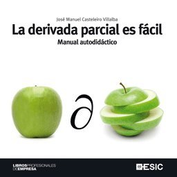 La derivada parcial es fácil (Libros profesionales) por José Manuel Casteleiro Villalba