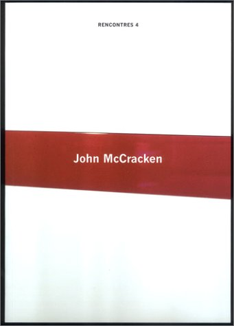 Rencontres 4 : John Mc Cracken, édition bilingue (français/anglais) par John McCracken
