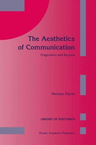The Aesthetics of Communication (Library of Rhetorics) por H. Parret