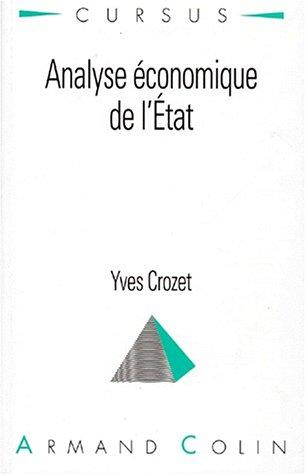 ANALYSE ECONOMIQUE DE L'ETAT. 2ème édition 1997 par Yves Crozet