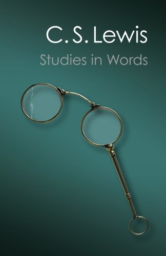 Studies in Words (Canto Classics) por C. S. Lewis