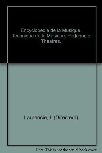 Encyclopedie de la Musique. Technique de la Musique. Pedagogie Theatres.