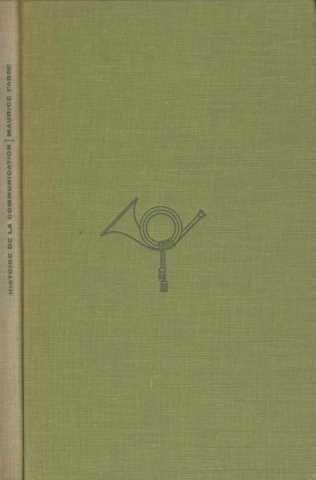 Histoire de la communication. 1964. Cartonné. 110 pages. (Communication, Médias) par fabre maurice