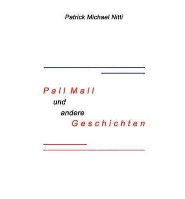 [ PALL MALL UND ANDERE GESCHICHTEN (GERMAN) ] BY Nitti, Patrick Michael ( Author ) [ 2003 ] Paperback