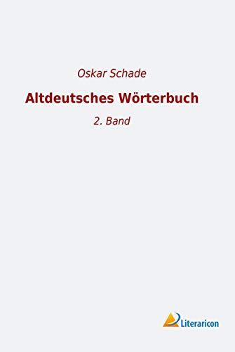 Altdeutsches Wörterbuch: 2. Band