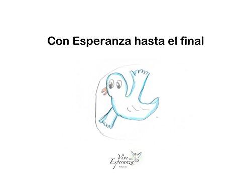 Con Esperanza hasta el final (Libritos de Esperanza nº 3) por Colegio Peruano Francés Antoine de Saint Exupéry