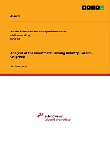 analysis-of-the-investment-banking-industry-lazard-citigroup-aus-der-reihe-e-fellowsnet-stipendiaten