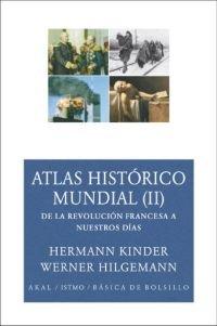 Atlas histórico mundial II : de la Revolución Francesa a nuestros días (Básica de Bolsillo, Band 128)