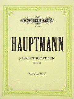 3 LEICHTE SONATINEN OP 10 - arrangiert für Violine - Klavier [Noten/Sheetmusic] Komponist : HAUPTMANN