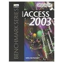 Microsoft Access 2003: Specialist & Expert (Benchmark Series) by Nita Hewitt Rutkosky (2003-12-01)