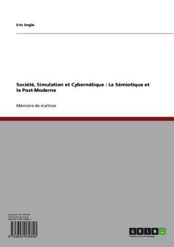 Société, Simulation  et Cybernétique :  La Sémiotique et le Post-Moderne par Eric Engle