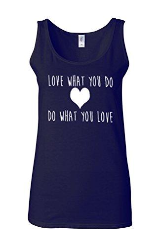 Love What You Do Do What You Love Novelty White Femme Women Tricot de Corps Tank Top Vest Bleu Foncé