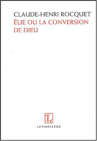 Elie ou La conversion de Dieu