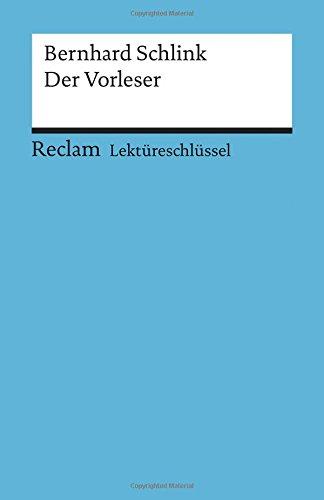 Bernhard Schlink: Der Vorleser. Lektüreschlüssel